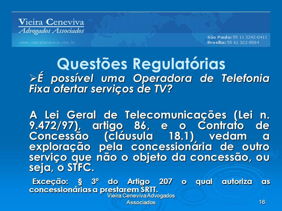 Vieira Ceneviva Advogados Associados16 Questões Regulatórias É possível uma Operadora de Telefonia Fixa ofertar serviços de TV? É possível uma Operado