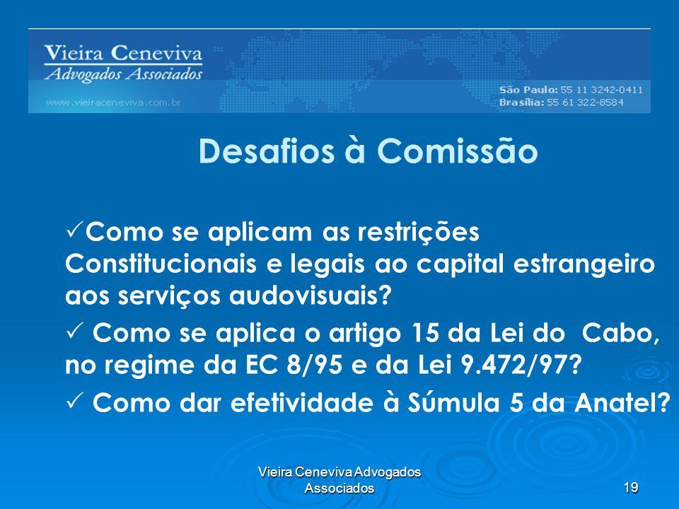 Vieira Ceneviva Advogados Associados19 Barreiras Regulatórias Desafios à Comissão Como se aplicam as restrições Constitucionais e legais ao capital es