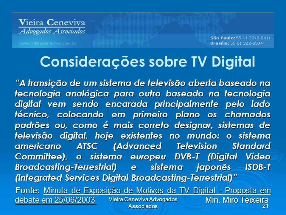 Vieira Ceneviva Advogados Associados21 Barreiras Regulatórias A transição de um sistema de televisão aberta baseado na tecnologia analógica para outro