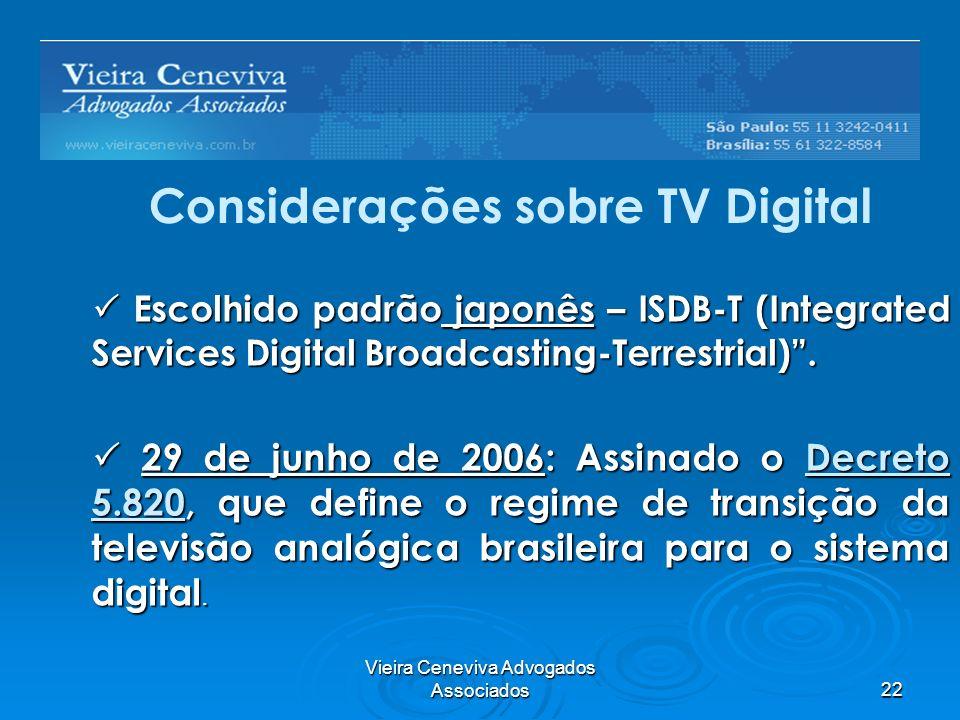Vieira Ceneviva Advogados Associados22 Barreiras Regulatórias Escolhido padrão japonês – ISDB-T (Integrated Services Digital Broadcasting-Terrestrial)