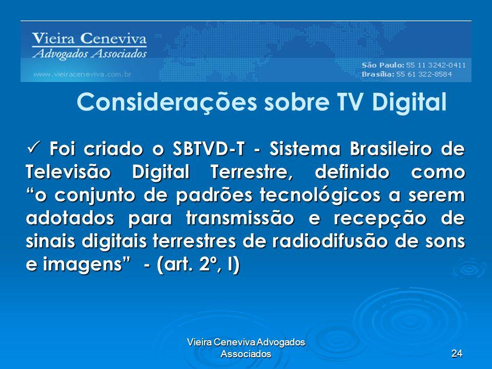 Vieira Ceneviva Advogados Associados24 Barreiras Regulatórias Foi criado o SBTVD-T - Sistema Brasileiro de Televisão Digital Terrestre, definido como