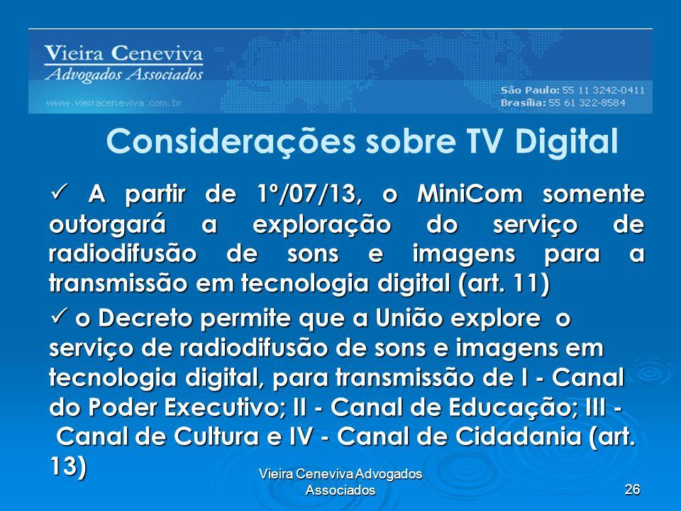 Vieira Ceneviva Advogados Associados26 Barreiras Regulatórias A partir de 1º/07/13, o MiniCom somente outorgará a exploração do serviço de radiodifusã