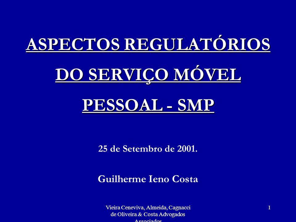Vieira Ceneviva, Almeida, Cagnacci de Oliveira & Costa Advogados Associados 12 Adaptação do SMC para SMP É obrigatória hoje.
