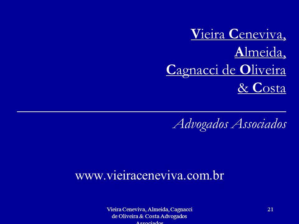 Vieira Ceneviva, Almeida, Cagnacci de Oliveira & Costa Advogados Associados 21 Vieira Ceneviva, Almeida, Cagnacci de Oliveira & Costa ________________