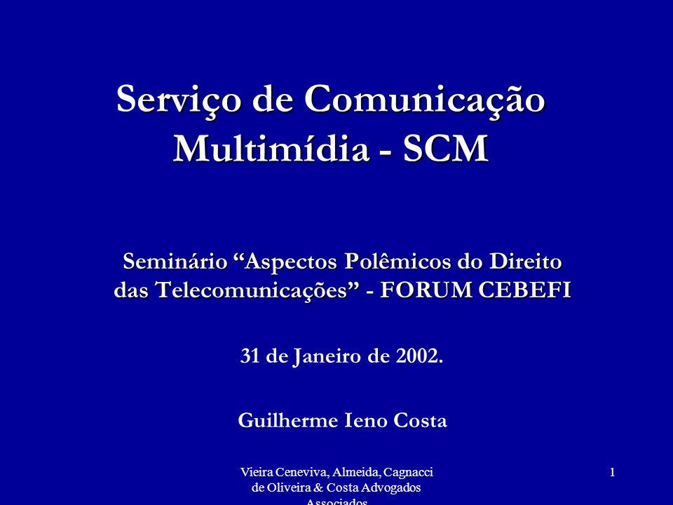 Vieira Ceneviva, Almeida, Cagnacci de Oliveira & Costa Advogados Associados 1 erviço de Comunicação Multimídia - SCM Serviço de Comunicação Multimídia