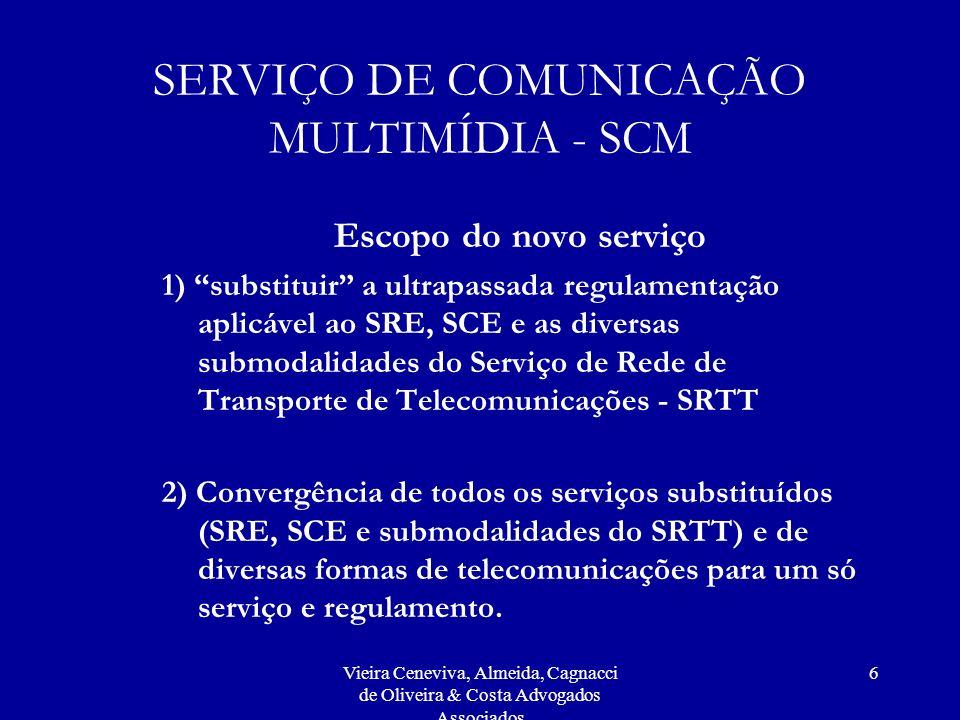 Vieira Ceneviva, Almeida, Cagnacci de Oliveira & Costa Advogados Associados 6 SERVIÇO DE COMUNICAÇÃO MULTIMÍDIA - SCM Escopo do novo serviço 1) substi