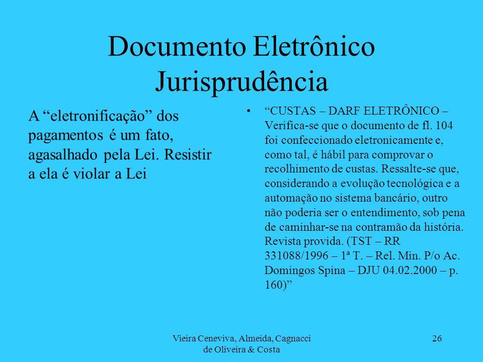 Vieira Ceneviva, Almeida, Cagnacci de Oliveira & Costa 26 Documento Eletrônico Jurisprudência CUSTAS – DARF ELETRÔNICO – Verifica-se que o documento d