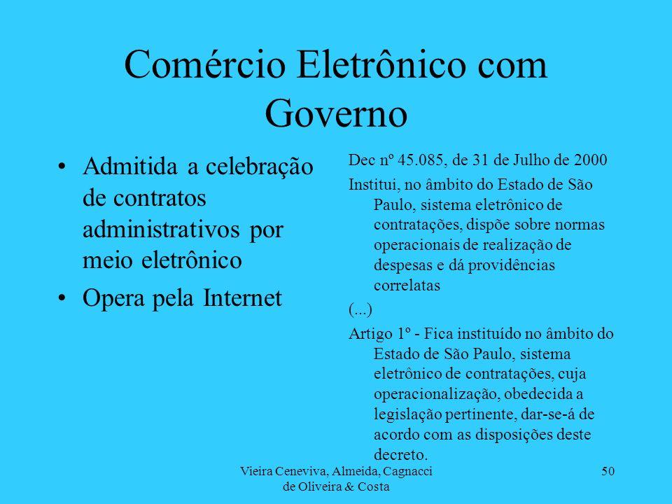 Vieira Ceneviva, Almeida, Cagnacci de Oliveira & Costa 50 Comércio Eletrônico com Governo Admitida a celebração de contratos administrativos por meio