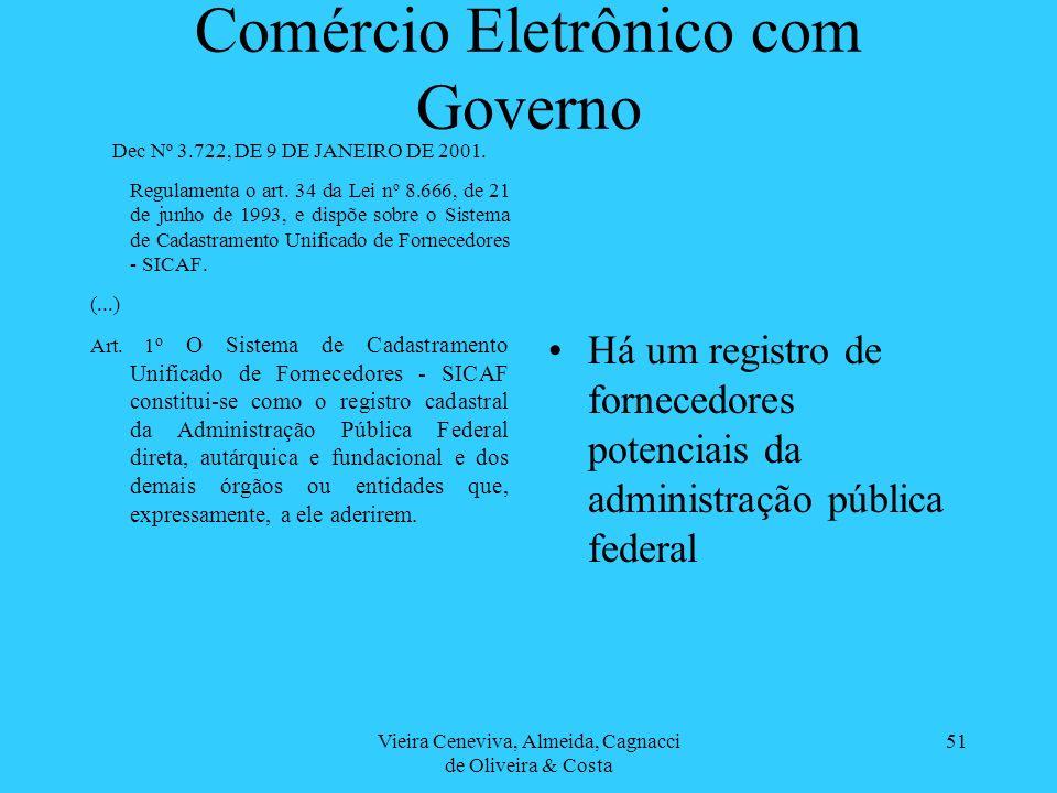 Vieira Ceneviva, Almeida, Cagnacci de Oliveira & Costa 51 Comércio Eletrônico com Governo Dec Nº 3.722, DE 9 DE JANEIRO DE 2001. Regulamenta o art. 34