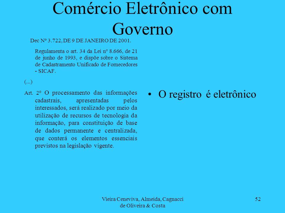 Vieira Ceneviva, Almeida, Cagnacci de Oliveira & Costa 52 Comércio Eletrônico com Governo Dec Nº 3.722, DE 9 DE JANEIRO DE 2001. Regulamenta o art. 34