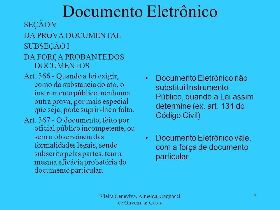 Vieira Ceneviva, Almeida, Cagnacci de Oliveira & Costa 7 Documento Eletrônico SEÇÃO V DA PROVA DOCUMENTAL SUBSEÇÃO I DA FORÇA PROBANTE DOS DOCUMENTOS
