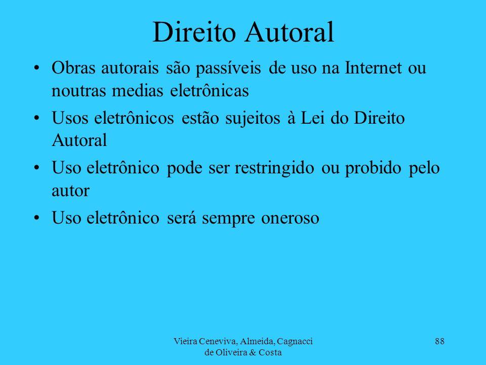 Vieira Ceneviva, Almeida, Cagnacci de Oliveira & Costa 88 Direito Autoral Obras autorais são passíveis de uso na Internet ou noutras medias eletrônica