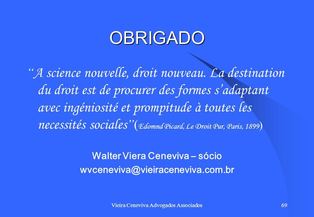 Vieira Ceneviva Advogados Associados69 OBRIGADO A science nouvelle, droit nouveau. La destination du droit est de procurer des formes sadaptant avec i