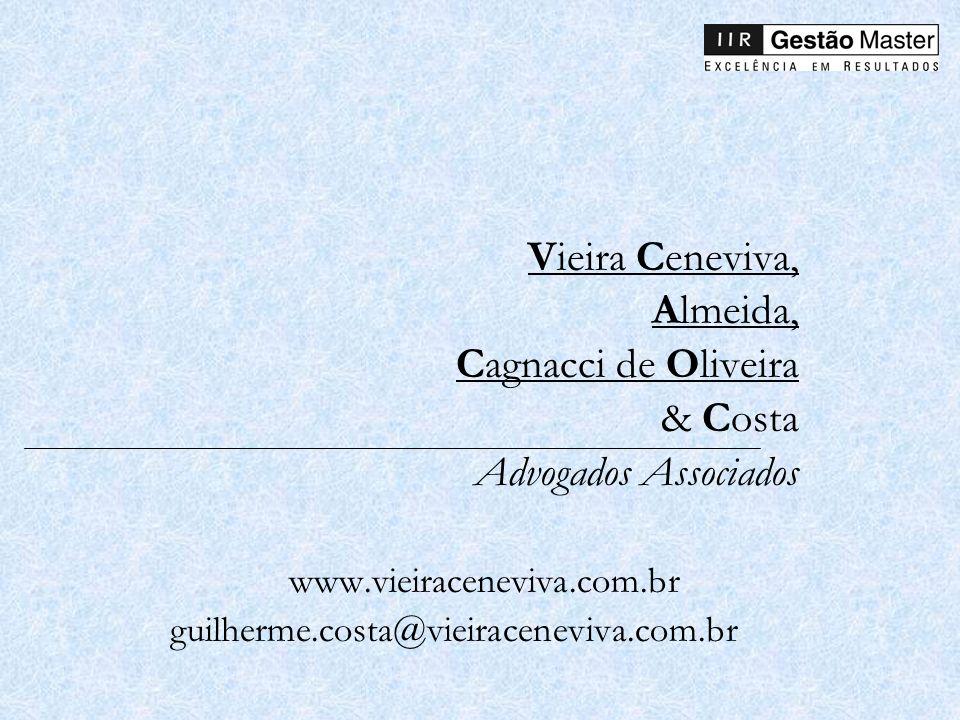 Vieira Ceneviva, Almeida, Cagnacci de Oliveira & Costa Advogados Associados www.vieiraceneviva.com.br guilherme.costa@vieiraceneviva.com.br