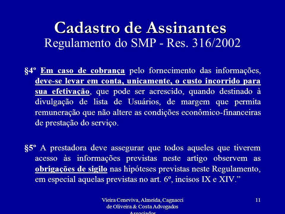 Vieira Ceneviva, Almeida, Cagnacci de Oliveira & Costa Advogados Associados 11 Cadastro de Assinantes Regulamento do SMP - Res. 316/2002 §4º Em caso d