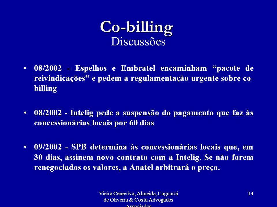 Vieira Ceneviva, Almeida, Cagnacci de Oliveira & Costa Advogados Associados 14 Co-billing Discussões 08/2002 - Espelhos e Embratel encaminham pacote d