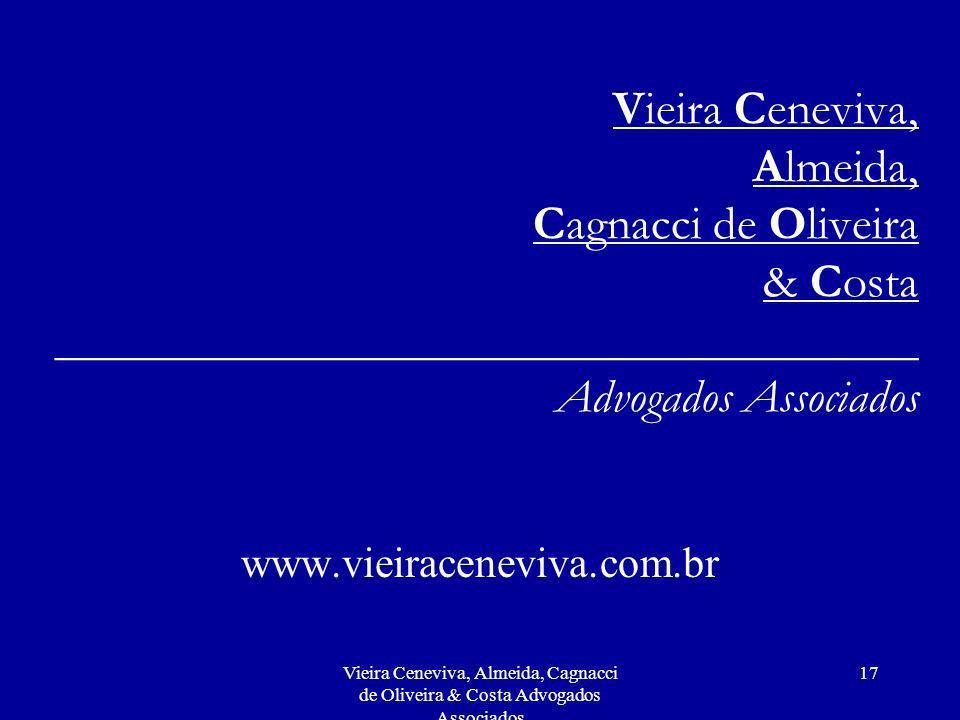 Vieira Ceneviva, Almeida, Cagnacci de Oliveira & Costa Advogados Associados 17 Vieira Ceneviva, Almeida, Cagnacci de Oliveira & Costa ________________