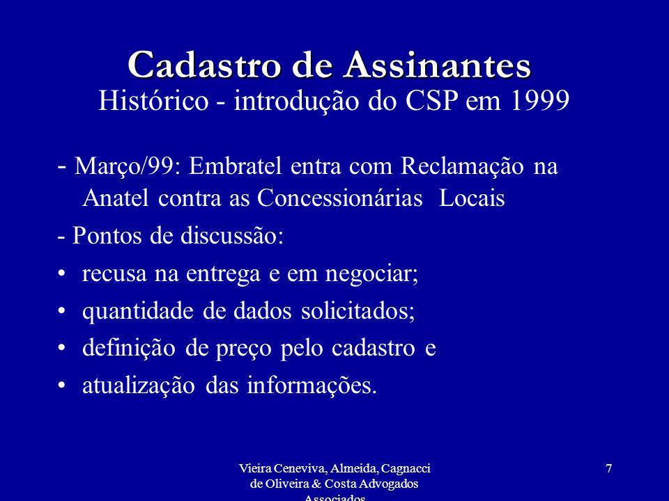 Vieira Ceneviva, Almeida, Cagnacci de Oliveira & Costa Advogados Associados 7 Cadastro de Assinantes Histórico - introdução do CSP em 1999 - Março/99: