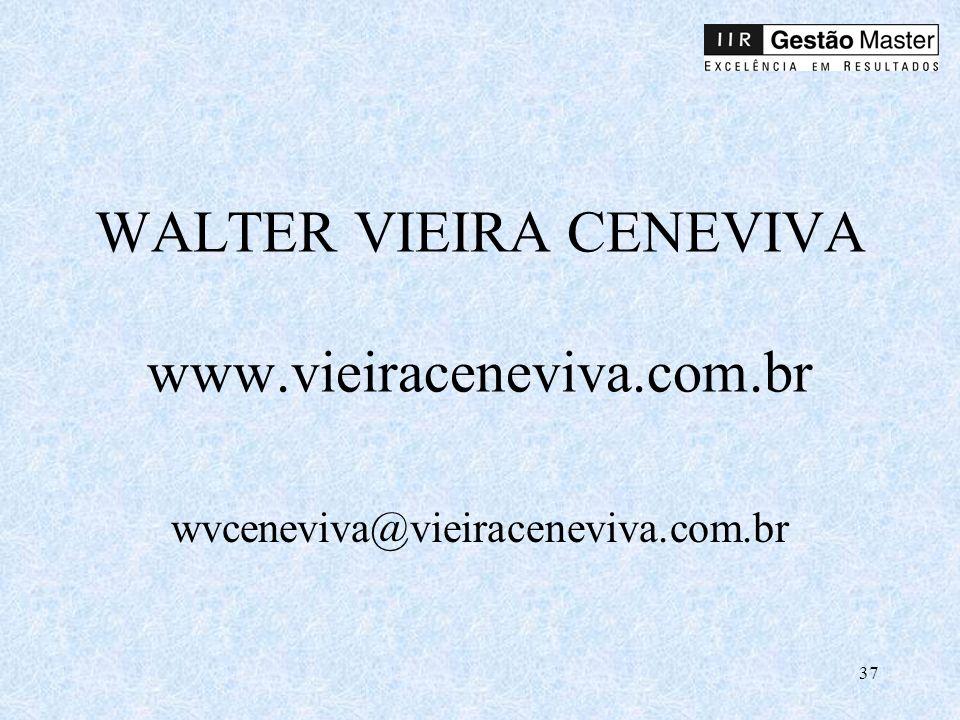 37 WALTER VIEIRA CENEVIVA www.vieiraceneviva.com.br wvceneviva@vieiraceneviva.com.br