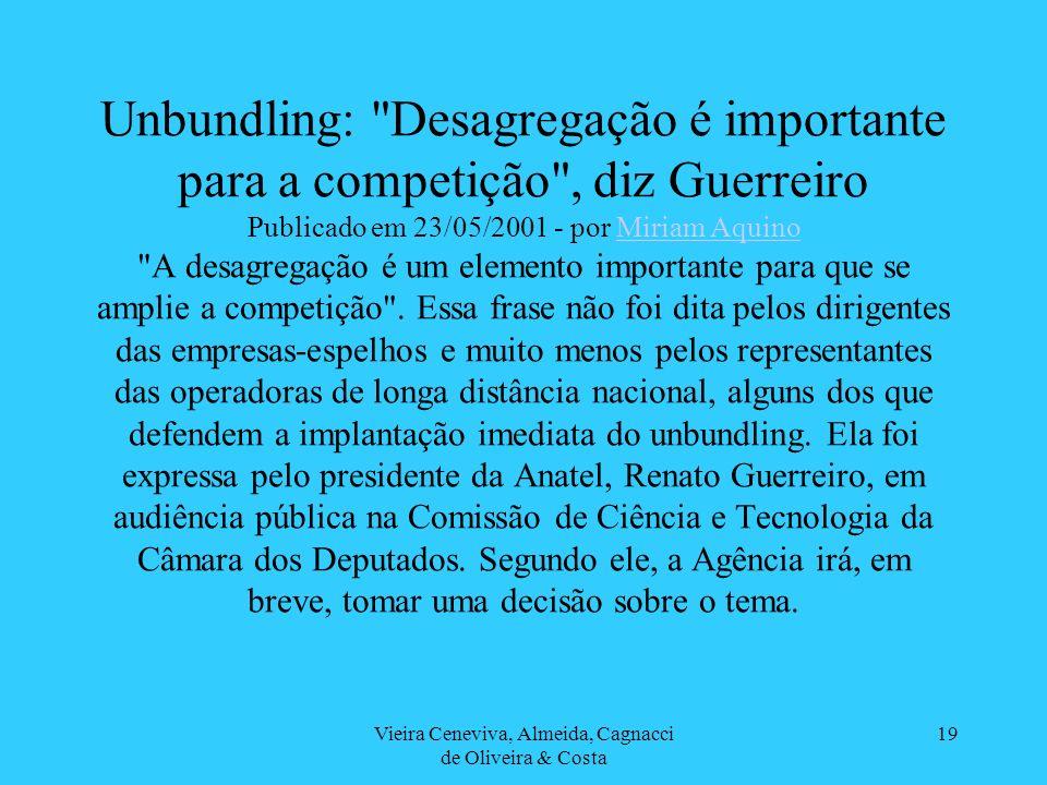 Vieira Ceneviva, Almeida, Cagnacci de Oliveira & Costa 19 Unbundling:
