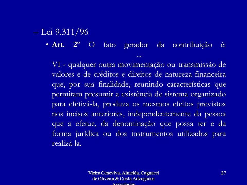 Vieira Ceneviva, Almeida, Cagnacci de Oliveira & Costa Advogados Associados 27 –Lei 9.311/96 Art.