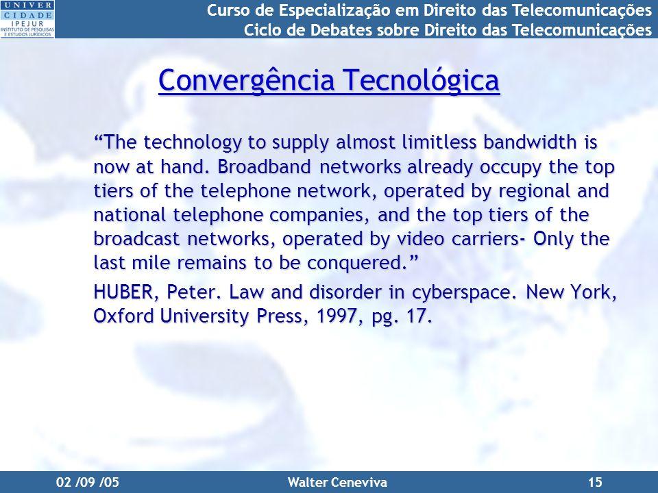 Curso de Especialização em Direito das Telecomunicações Ciclo de Debates sobre Direito das Telecomunicações 02 /09 /05Walter Ceneviva15 Convergência T