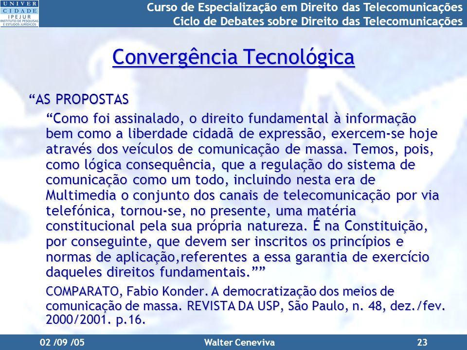 Curso de Especialização em Direito das Telecomunicações Ciclo de Debates sobre Direito das Telecomunicações 02 /09 /05Walter Ceneviva23 Convergência T
