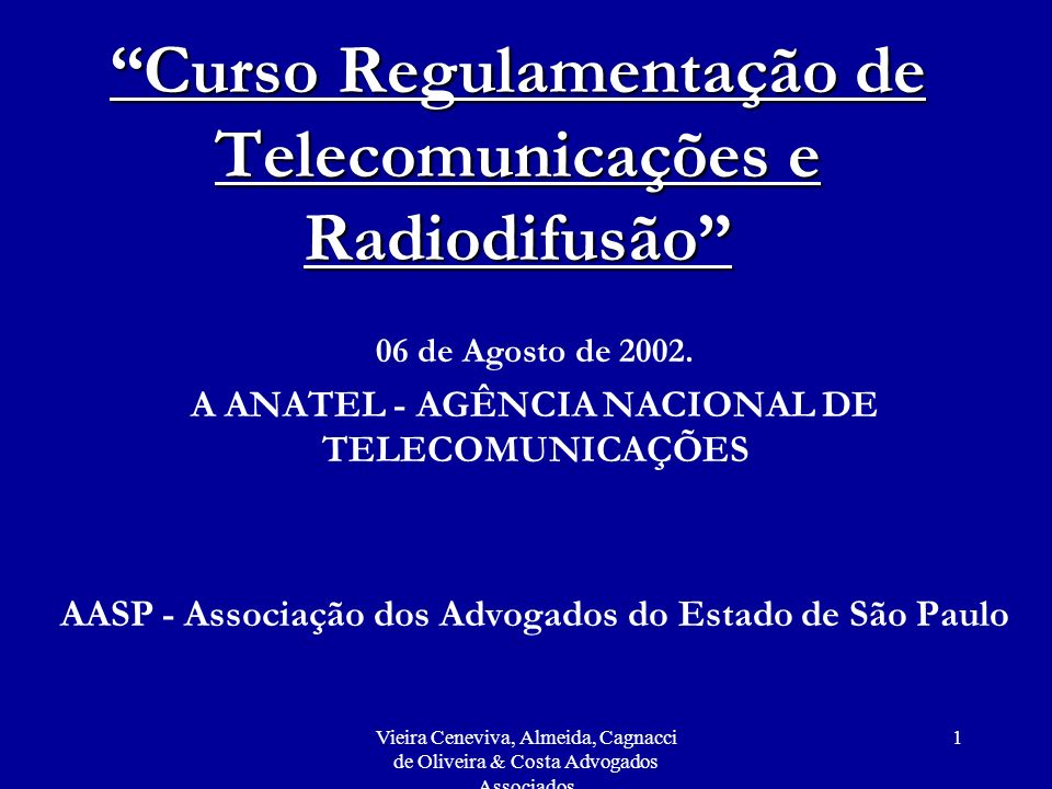 Vieira Ceneviva, Almeida, Cagnacci de Oliveira & Costa Advogados Associados 12 PRIVATIZAÇÃO DO SISTEMA TELEBRÁS 1998 Concessionárias:Concessionárias: Região I - Telemar (Local + LDN intra) Região II - Brasil Telecom (Local + LDN intra) Região III - Telefonica (Local + LDN intra) Região IV - Embratel (LDN + LDI)