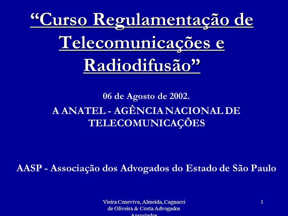 Vieira Ceneviva, Almeida, Cagnacci de Oliveira & Costa Advogados Associados 2 HISTÓRICO 1972 - Telebrás (o início) AGO/95: Emenda Constitucional n.