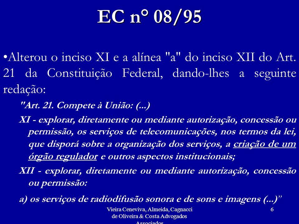 Vieira Ceneviva, Almeida, Cagnacci de Oliveira & Costa Advogados Associados 107 SANÇÕES ADMINISTRATIVAS (Lei nº 9.472, de 15/07/97) Art.