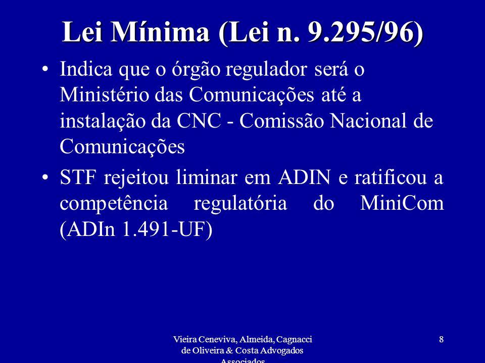 Vieira Ceneviva, Almeida, Cagnacci de Oliveira & Costa Advogados Associados 49 Regulamento da Agência Nacional de Telecomunicações Além do estabelecido no Art.