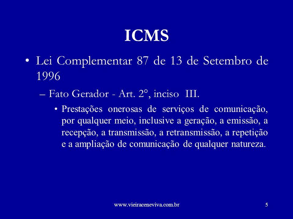 www.vieiraceneviva.com.br4 ICMS Incidência –Constituição Federal Art.