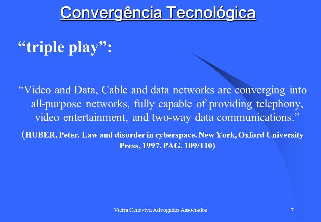 Vieira Ceneviva Advogados Associados8 Convergência Tecnológica Regulação por serviço x Regulação por tecnologia 1.