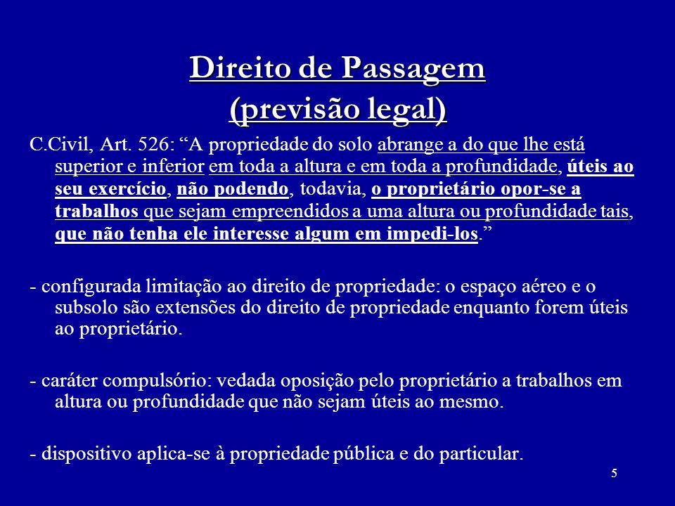 16 Direito de Passagem (conclusões finais) - Compartilhamento de Infra- Estrutura e Direito de Passagem são institutos jurídicos distintos.