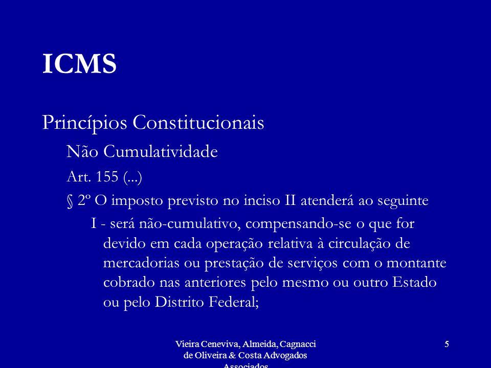 Vieira Ceneviva, Almeida, Cagnacci de Oliveira & Costa Advogados Associados 5 ICMS Princípios Constitucionais Não Cumulatividade Art.
