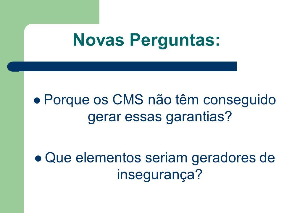 Novas Perguntas: Porque os CMS não têm conseguido gerar essas garantias? Que elementos seriam geradores de insegurança?