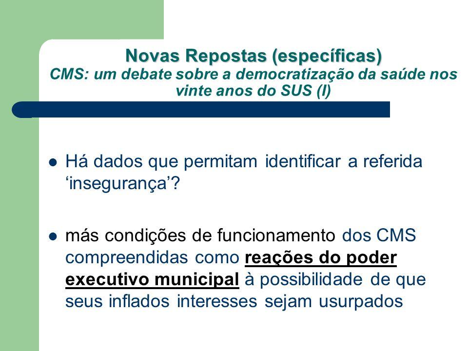 Novas Repostas (específicas) Novas Repostas (específicas) CMS: um debate sobre a democratização da saúde nos vinte anos do SUS (I) Há dados que permit