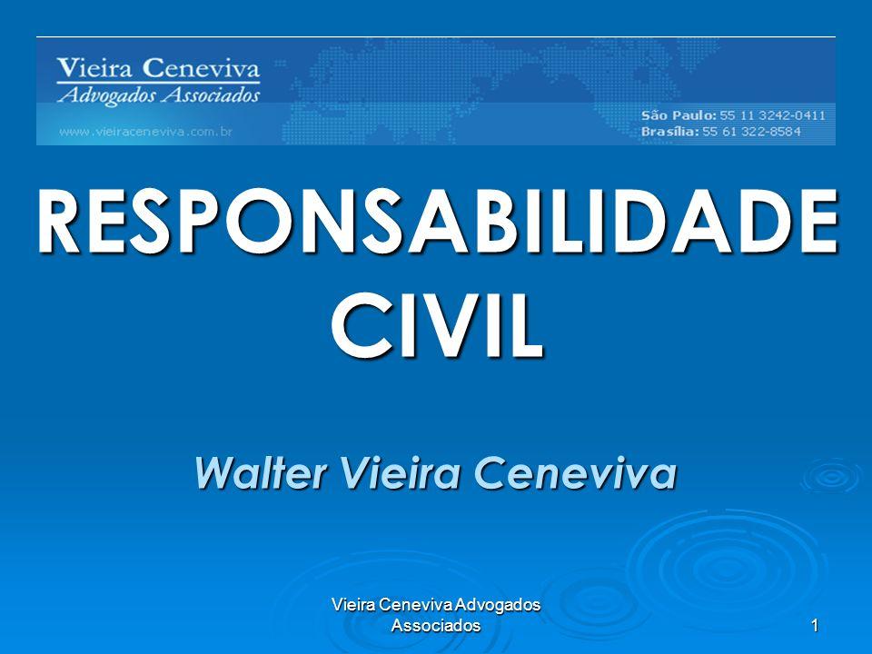 Vieira Ceneviva Advogados Associados 1 RESPONSABILIDADECIVIL Walter Vieira Ceneviva