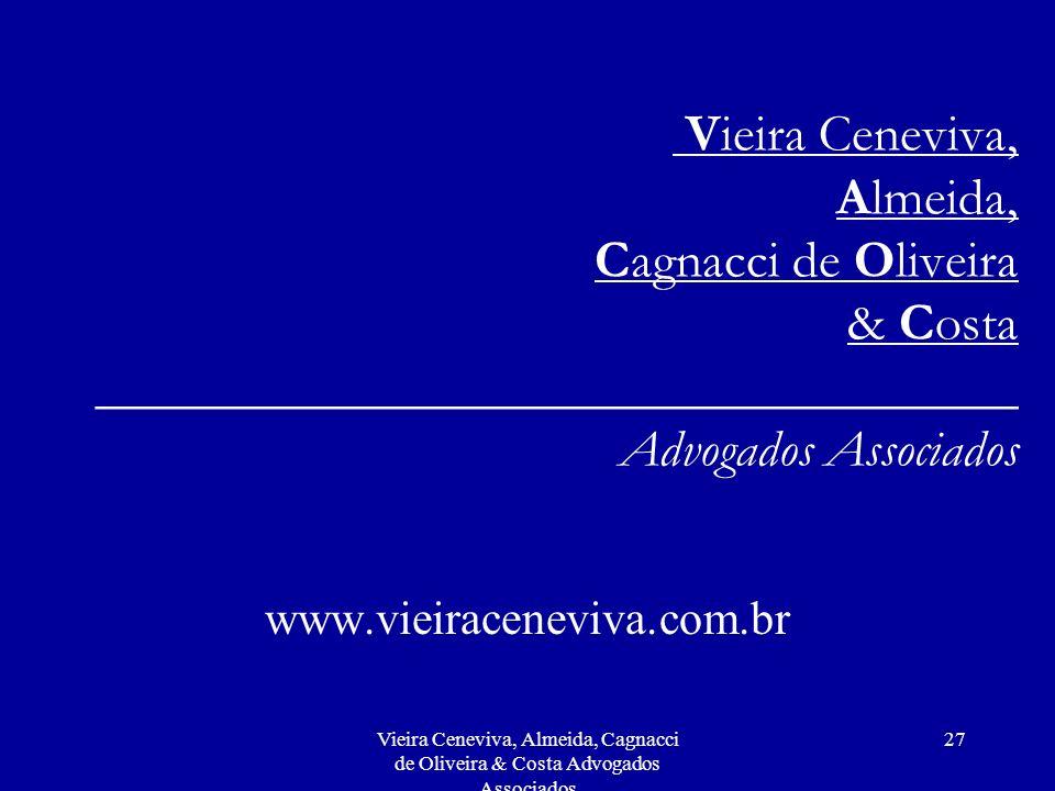 Vieira Ceneviva, Almeida, Cagnacci de Oliveira & Costa Advogados Associados 27 Vieira Ceneviva, Almeida, Cagnacci de Oliveira & Costa ________________