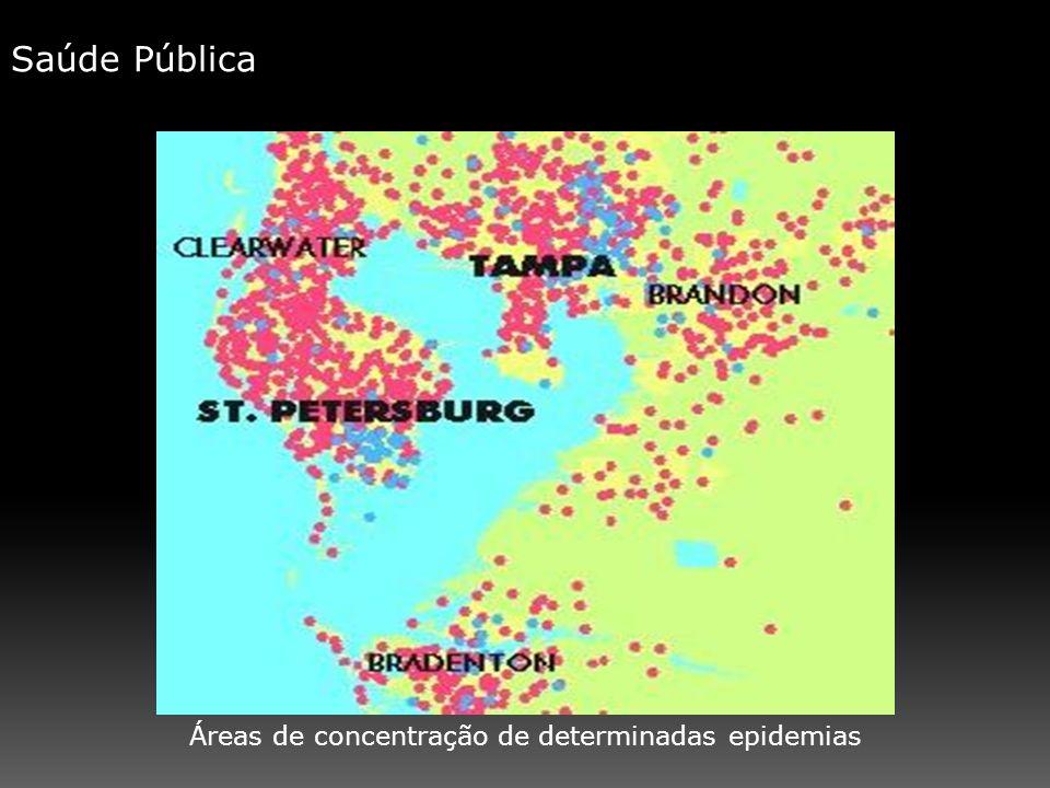Saúde Pública Áreas de concentração de determinadas epidemias