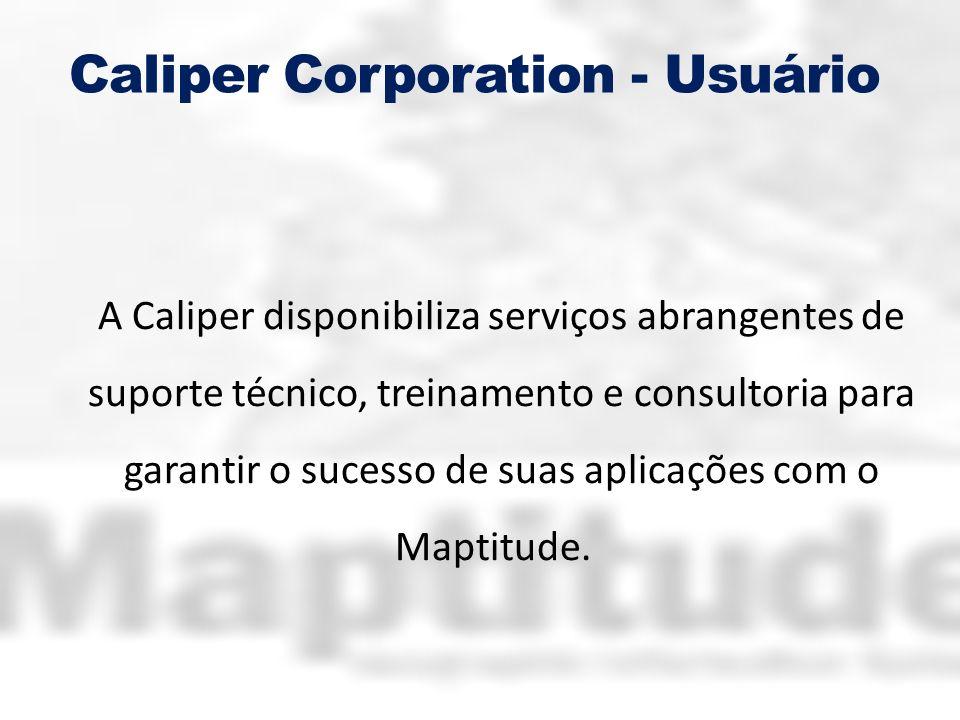 Caliper Corporation - Usuário A Caliper disponibiliza serviços abrangentes de suporte técnico, treinamento e consultoria para garantir o sucesso de su