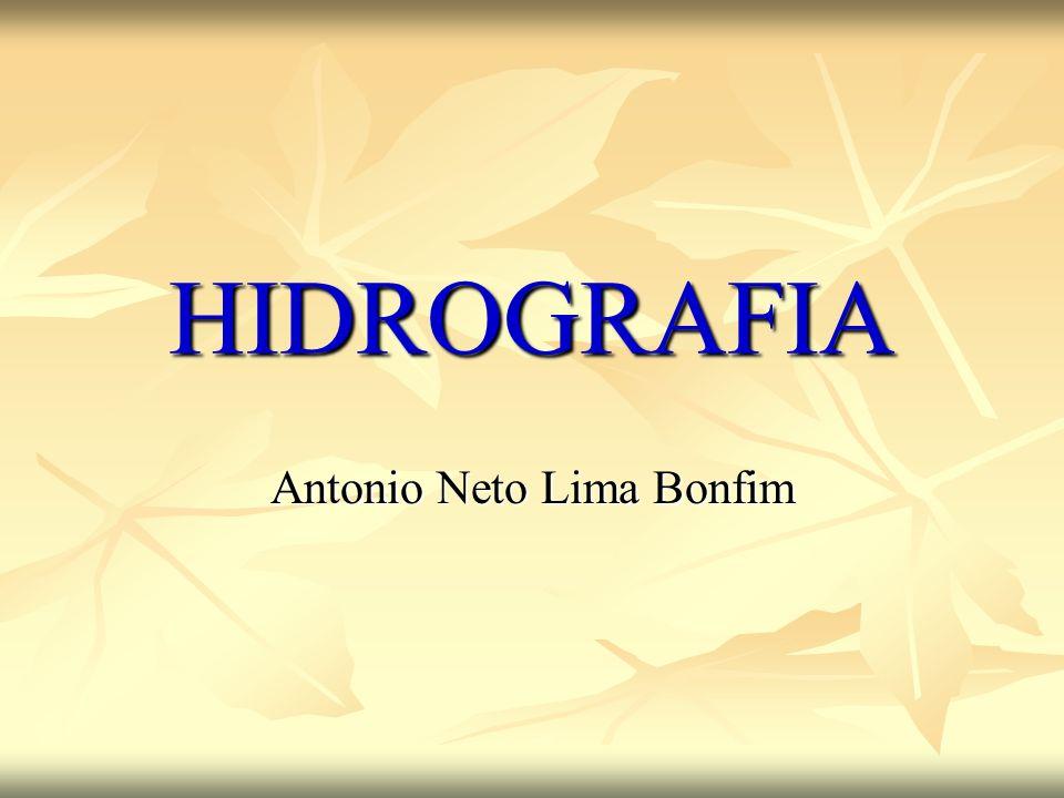 HIDROGRAFIA Antonio Neto Lima Bonfim