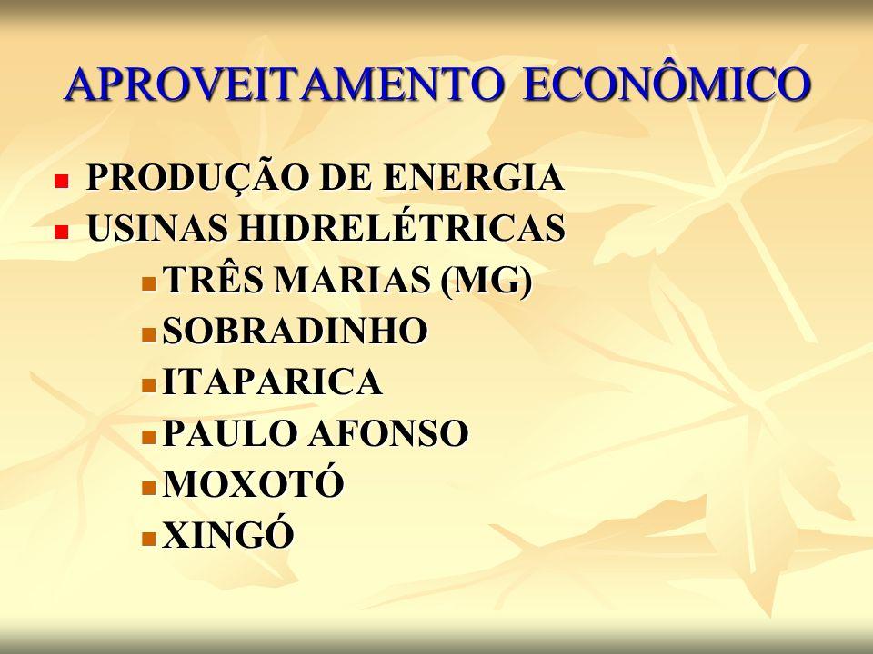 APROVEITAMENTO ECONÔMICO PRODUÇÃO DE ENERGIA PRODUÇÃO DE ENERGIA USINAS HIDRELÉTRICAS USINAS HIDRELÉTRICAS TRÊS MARIAS (MG) TRÊS MARIAS (MG) SOBRADINH