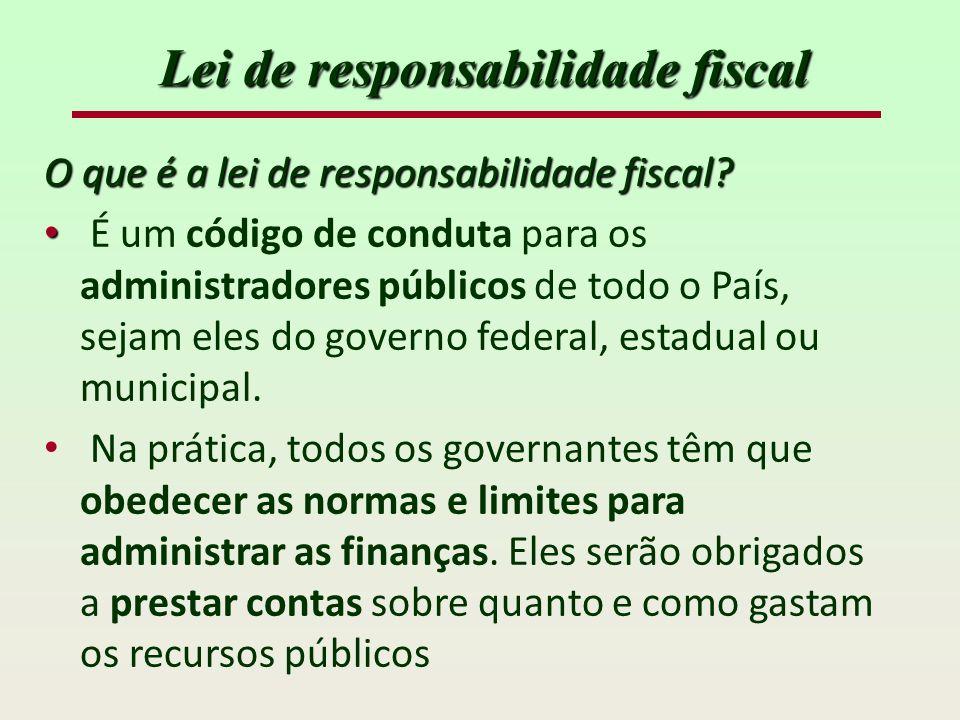 Lei de responsabilidade fiscal O que é a lei de responsabilidade fiscal.