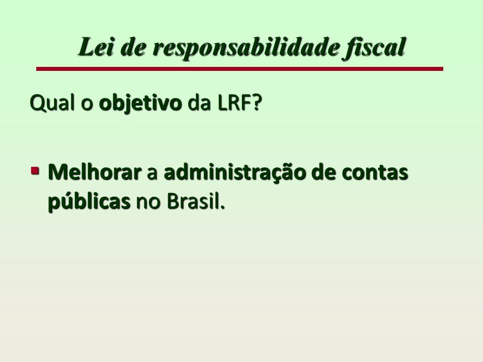 Lei de responsabilidade fiscal Qual o objetivo da LRF.