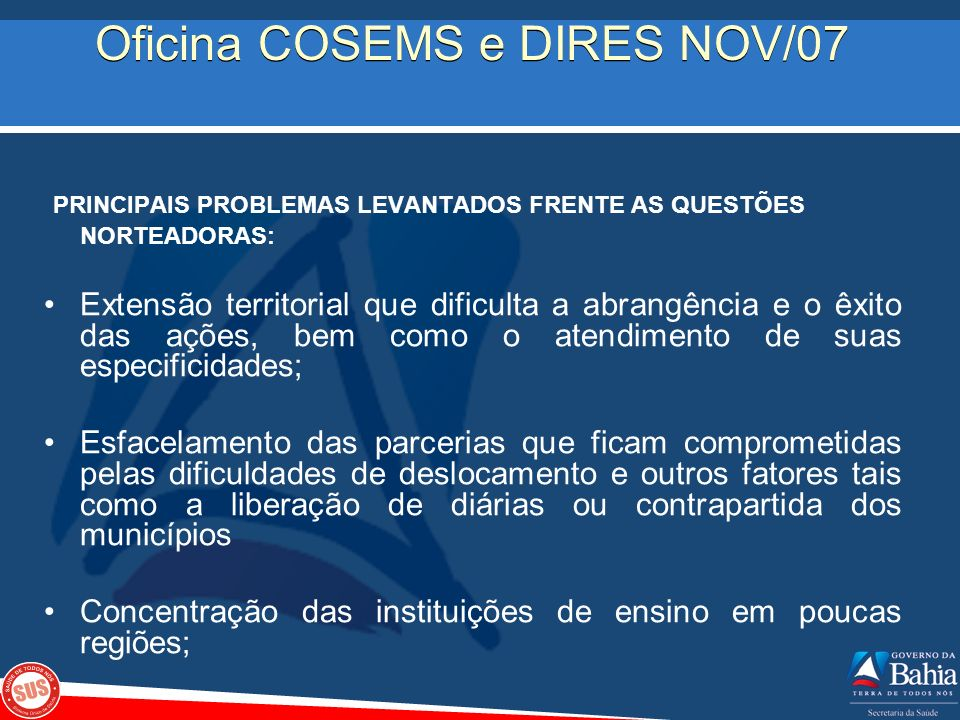 Pactuações COSEMS e DIRES para as CIES na Bahia O grupo da Macro-Sudoeste estabeleceu o consenso da formação de CIES em cada micro.