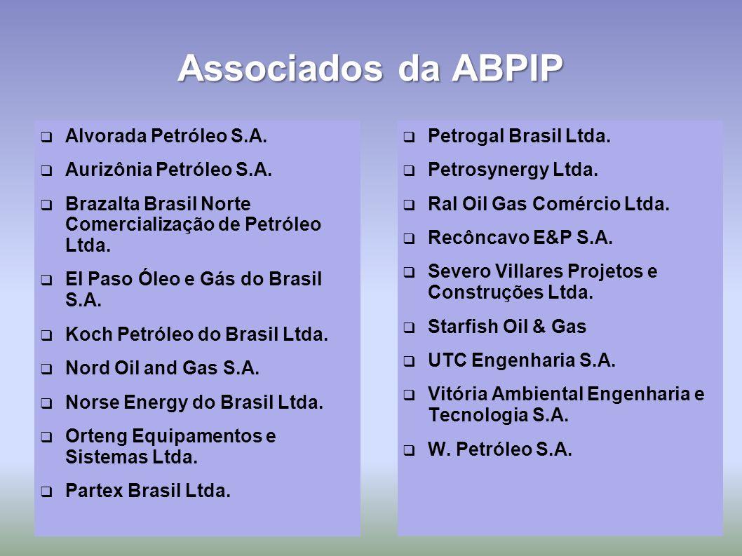 Associados da ABPIP Alvorada Petróleo S.A. Aurizônia Petróleo S.A. Brazalta Brasil Norte Comercialização de Petróleo Ltda. El Paso Óleo e Gás do Brasi
