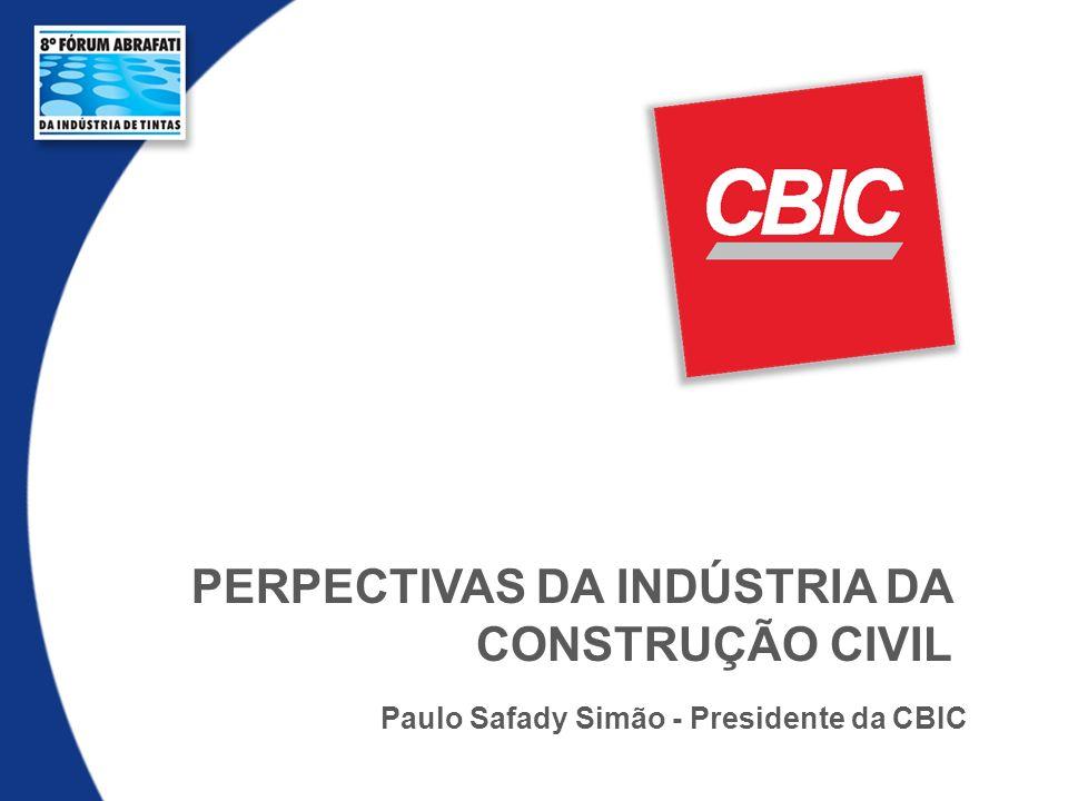 Paulo Safady Simão - Presidente da CBIC PERPECTIVAS DA INDÚSTRIA DA CONSTRUÇÃO CIVIL