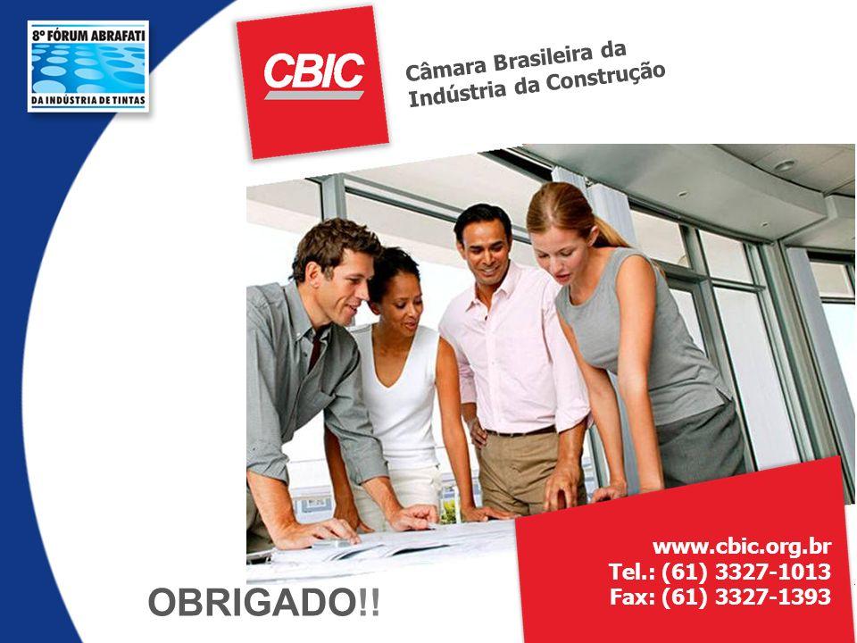 Câmara Brasileira da Indústria da Construção OBRIGADO!! www.cbic.org.br Tel.: (61) 3327-1013 Fax: (61) 3327-1393