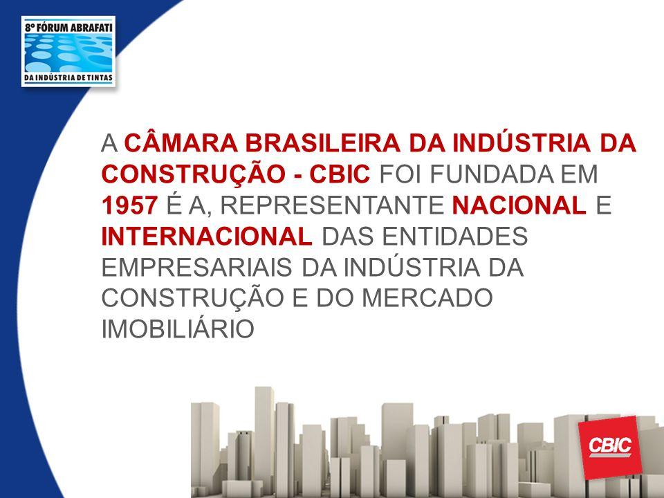 A CÂMARA BRASILEIRA DA INDÚSTRIA DA CONSTRUÇÃO - CBIC FOI FUNDADA EM 1957 É A, REPRESENTANTE NACIONAL E INTERNACIONAL DAS ENTIDADES EMPRESARIAIS DA IN